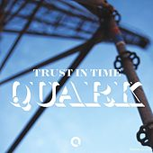 Trust in Time by Quark