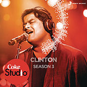 Coke Studio India Season 3: Episode 3 by Clinton Cerejo