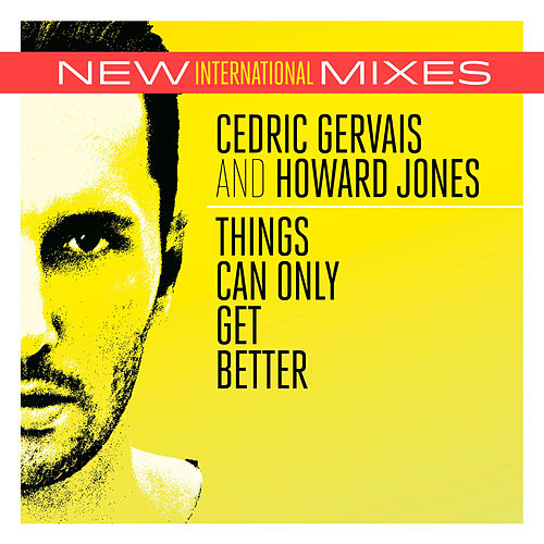 Things Can Only Get Better (New Int'l Mixes) by Various Artists