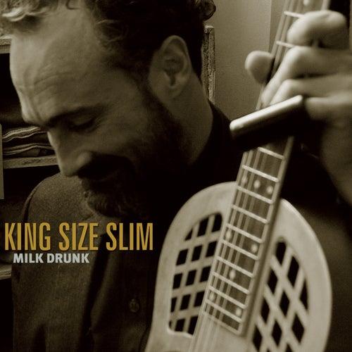 Milk Drunk by King Size Slim