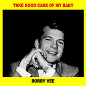 Take Good Care of My Baby de Bobby Vee