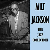 The Jazz Collection by Milt Jackson