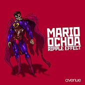 Ripple Effect by Mario Ochoa