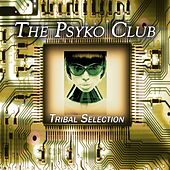 The Psyko Club (Tribal Selection) by Various Artists