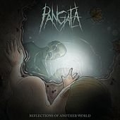 Reflections of Another World by Pangaea