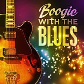 Boogie With the Blues de Various Artists