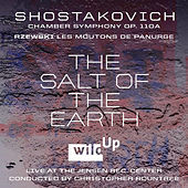 The Salt of the Earth: Shostakovich Chamber Symphony - Rzewski: Les Moutons de Panurge by wild Up and Christopher Rountree