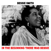 In the Beginning There Was Bessie de Bessie Smith