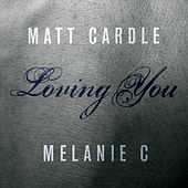 Loving You by Melanie C