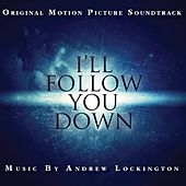 I'll Follow You Down (Music from the Motion Picture) by Andrew Lockington