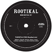 There's A Fire (Rootikal mixes) by Various Artists