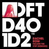 Follow The Step (Remixes) by Rachel Row