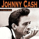 J. R. Country School by Johnny Cash