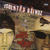 Sex, Drugz & Wicked Sh*t by Isolated Beingz
