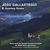 A Journey Home: Music from the Basque Country Arranged for Ballet Barre and Center by Josu Gallastegui