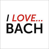 I Love Bach de Various Artists