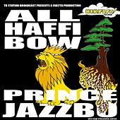 All Haffi Bow by Prince Jazzbo