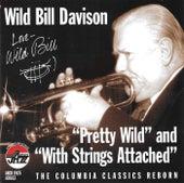 Pretty Wild/With Strings Attached by Wild Bill Davison