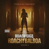 Roachy Balboa - Round 3 by Roach Gigz