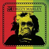 Thizzy Marley von Various Artists
