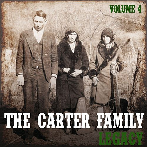 The Carter Family Legacy, Vol. 4 by The Carter Family