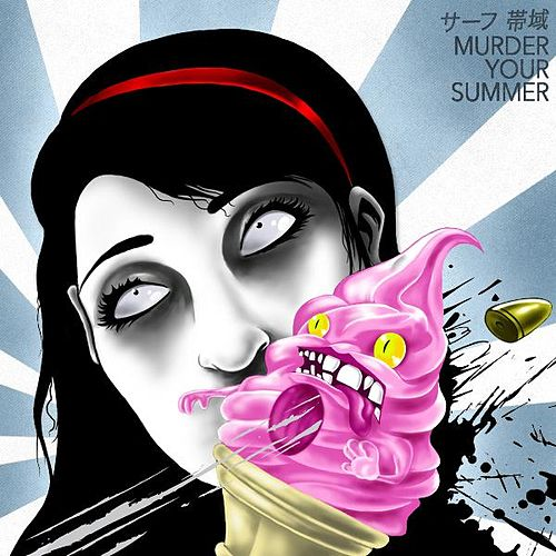 Murder Your Summer by The Reigning Monarchs