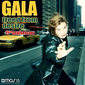 Freed From Desire (15th Anniversary) de Gala