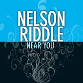 Near You by Nelson Riddle