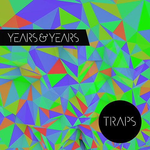 Traps de Years & Years