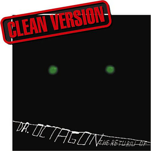 The Return Of Dr. Octagon (Clean) by Dr. Octagon