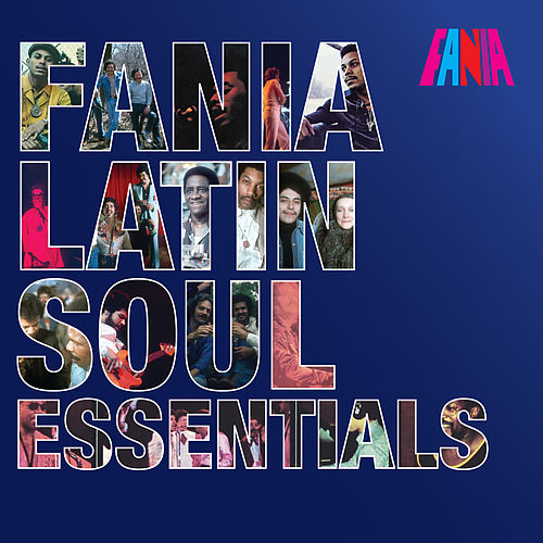 Fania Latin Soul Essentials by Various Artists