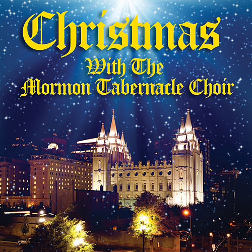 Christmas with the Mormon Tabernacle Choir by The Mormon Tabernacle Choir
