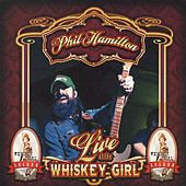 Live at the Whiskey Girl Saloon by Phil Hamilton