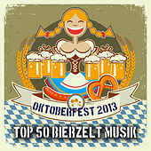 Oktoberfest 2013 - Top 50 Bierzelt Musik de Various Artists