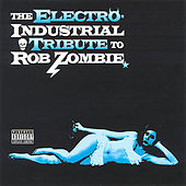 The Electro-Industrial Tribute To Rob Zombie von VARIOUS