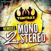 Mono 2 Stereo (The Remixes) von Tom Trax