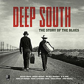 Deep South (The Story of the Blues) by Various Artists