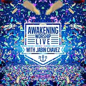 Live With Jabin Chavez by The Awakening