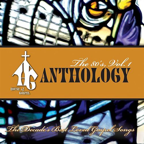 House Of Gospel Anthology - The 80'S Volume 1 by Various Artists