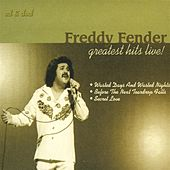 Greatest Hits Live by Freddy Fender