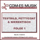 Testbild, Pettycoat & Nierentisch, Folge 1 von Various Artists