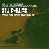 Surf, Sex And Cycle-Psychos: A Diverse Potpourri Of Antediluvian Film Music By Stu Phillips de Stu Phillips
