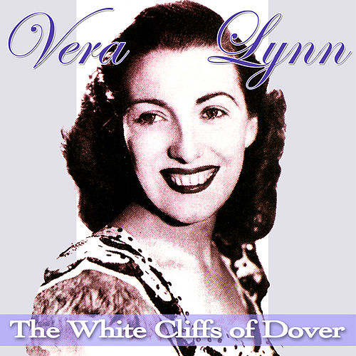 The White Cliffs of Dover by Vera Lynn