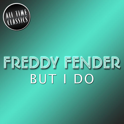 But I Do by Freddy Fender