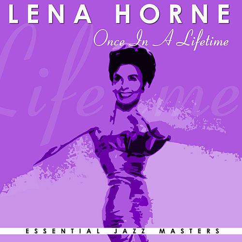Once In A Lifetime by Lena Horne