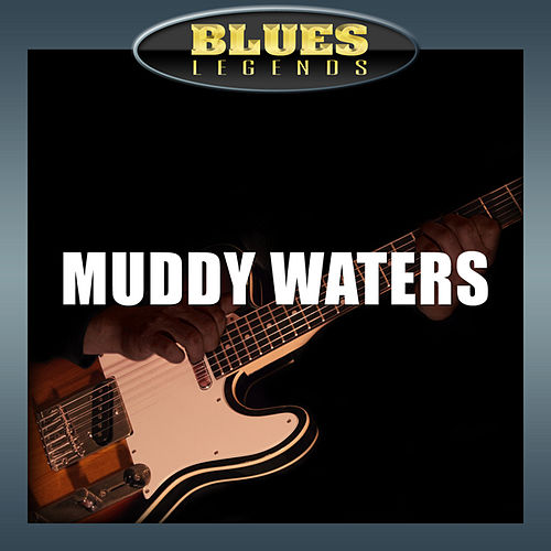 Blues Classics by Muddy Waters