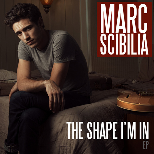 The Shape I'm In by Marc Scibilia
