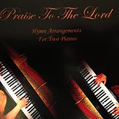 Praise to the Lord - Hymn Arrangements for Two Pianos de Danny
