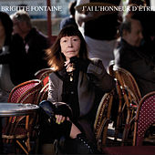 J'Ai L'Honneur D'Être de Brigitte Fontaine