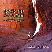 Sedona on My Mind by Louis Landon